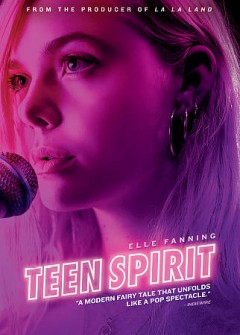 Teen spirit /  written and directed by Max Minghella ; produced by Fred Berge and Jamie Bell. - written and directed by Max Minghella ; produced by Fred Berge and Jamie Bell.