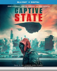Captive state /  Participant Media presents ; produced by David Crockett, Rupert Wyatt ; written by Erica Beeney & Rupert Wyatt ; directed by Rupert Wyatt. - Participant Media presents ; produced by David Crockett, Rupert Wyatt ; written by Erica Beeney & Rupert Wyatt ; directed by Rupert Wyatt.