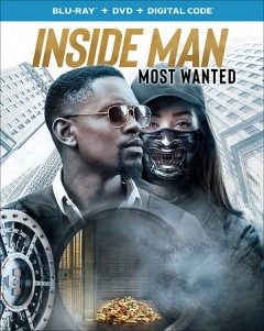 Inside man : most wanted / Universal 1440 Entertainment and Imagine Entertainment present ; a 1440 production ; produced by Ogden Gavanski ; written by Brian Brightly ; directed by M. J. Bassett. - Universal 1440 Entertainment and Imagine Entertainment present ; a 1440 production ; produced by Ogden Gavanski ; written by Brian Brightly ; directed by M. J. Bassett.
