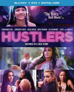 Hustlers /  written and directed by Lorene Scafaria. - written and directed by Lorene Scafaria.