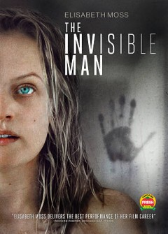 The invisible man /  Universal Pictures presents ; a BH/Goalpost production ; in association with Nervous Tick Productions ; directed by Leigh Whannell ; screenplay and screen story by Leigh Whannell ; produced by Jason Blum, Kylie Du Fresne ;
