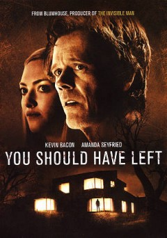 You should have left /  Universal Pictures presents ; a BH production ; written for the screen and directed by David Koepp ; produced by Jason Blum, Kevin Bacon, Dean O'Toole - Universal Pictures presents ; a BH production ; written for the screen and directed by David Koepp ; produced by Jason Blum, Kevin Bacon, Dean O'Toole