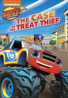 Blaze and the monster machines : the case of the treat thief.