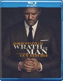 Wrath of man /  written by Guy Ritchie and Ivan Atkinson & Marn Davies ; producers, Guy Ritchie, Bill Block, Ivan Atkinson ; director, Guy Ritchie. - written by Guy Ritchie and Ivan Atkinson & Marn Davies ; producers, Guy Ritchie, Bill Block, Ivan Atkinson ; director, Guy Ritchie.