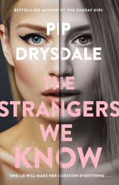The strangers we know /  Pip Drysdale.
