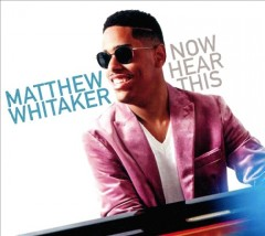 Now hear this / Matthew Whitaker - Matthew Whitaker
