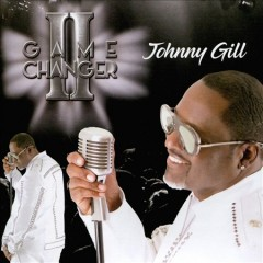 Game Changer II /  Johnny Gill.