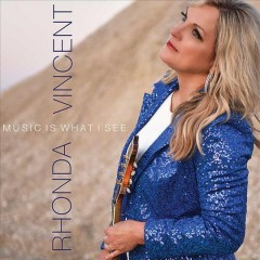 Music is What I See /  Rhonda Vincent.
