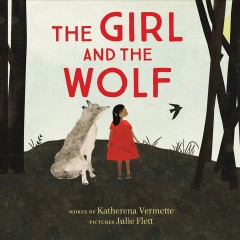 The girl and the wolf /  words by Katherena Vermette ; pictures by Julie Flett. - words by Katherena Vermette ; pictures by Julie Flett.