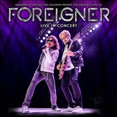 The greatest hits of Foreigner : live in concert.