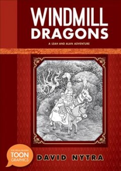 Windmill dragons : a Leah and Alan adventure : a TOON graphic / by David Nytra.