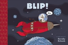 Blip! : a Toon book  / by Barnaby Richards.