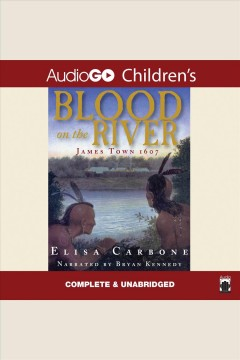 Blood on the river : James Town 1607 / Elisa Carbone.