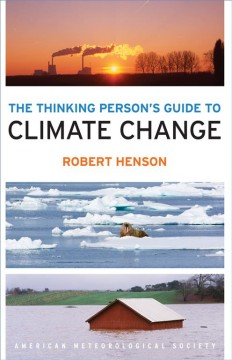 The thinking person's guide to climate change /  Robert Henson. - Robert Henson.