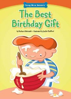 The best birthday gift /  by Barbara Bakowski ; illustrated by Jackie Stafford. - by Barbara Bakowski ; illustrated by Jackie Stafford.