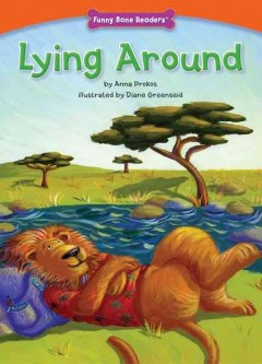 Lying around /  by Anna Prokos ; illustrated by Diane Greenseid. - by Anna Prokos ; illustrated by Diane Greenseid.