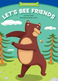 Let's bee friends /  by Anna Prokos ; illustrated by Mattia Cerato. - by Anna Prokos ; illustrated by Mattia Cerato.