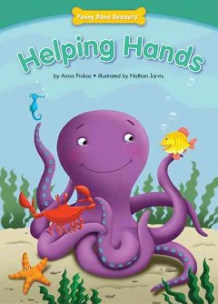 Helping hands /  by Anna Prokos ; illustrated by Nathan Jarvis. - by Anna Prokos ; illustrated by Nathan Jarvis.