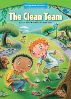 The clean team /  by Anna Prokos ; illustrated by Debbie Palen. - by Anna Prokos ; illustrated by Debbie Palen.