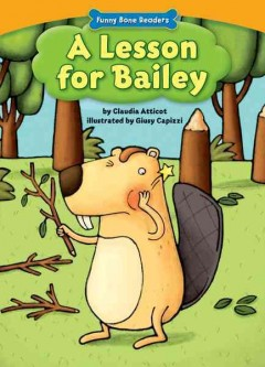A lesson for bailey /  by Claudia Atticot ; illustrated by Glusy Capizzi. - by Claudia Atticot ; illustrated by Glusy Capizzi.