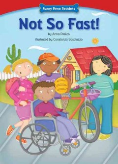 Not so fast! /  by Anna Prokos ; illustrated by Constanza Basaluzzo. - by Anna Prokos ; illustrated by Constanza Basaluzzo.