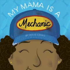My mama is a mechanic /  by Doug Cenko.