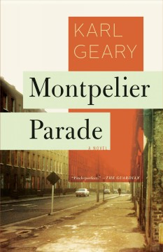 Montpelier Parade /  Karl Geary. - Karl Geary.