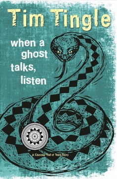 When a ghost talks, listen : a Choctaw Trail of Tears story / Tim Tingle. - Tim Tingle.