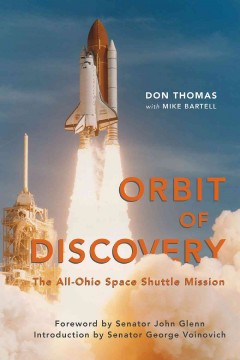 Orbit of Discovery : the all-Ohio space shuttle mission / Don Thomas ; with Mike Bartell.