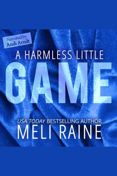 A harmless little game /  Meli Raine.
