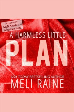 A harmless little plan /  Meli Raine.
