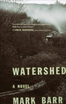 Watershed : a novel / Mark Barr. - Mark Barr.