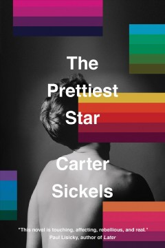 The prettiest star /  Carter Sickels.