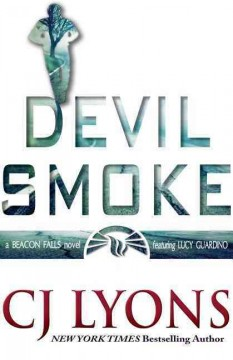 Devil smoke /  CJ Lyons.
