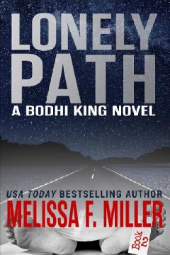 Lonely path : a Bodhi King novel / Melissa F. Miller.
