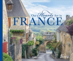 Our hearts are in France /  Jordan Marxer.