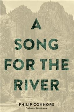 A song for the river /  by Philip Connors.