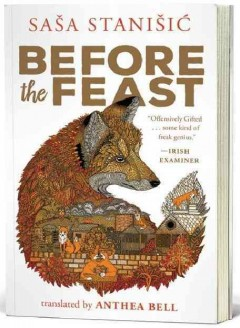 Before the feast /  by Sasa Stanisic ; [English translation, Anthea Bell].