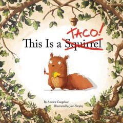 This is a taco! /  by Andrew Cangelose ; illustrated by Josh Shipley. - by Andrew Cangelose ; illustrated by Josh Shipley.