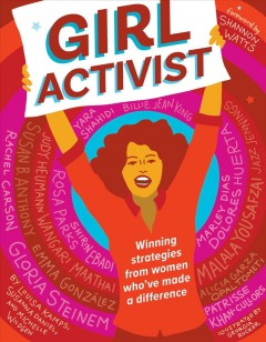 Girl activist : priceless advice from trailblazing women / Louisa Kamps. - Louisa Kamps.