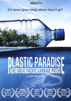 Plastic paradise : the great Pacific garbage patch / Bullfrog Films presents ; a film by Angela Sun ; a Plastic Paradise, LLC production ; Sunshine Films presents ; written & directed by Angela Sun ; producer, Tanya Leal Soto ; executive producer, Angela Sun.