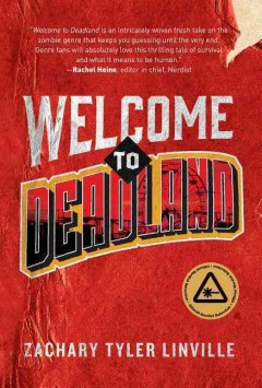 Welcome to Deadland /  Zachary Tyler Linville. - Zachary Tyler Linville.
