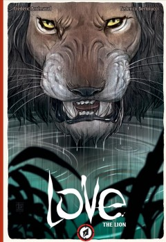 Love, the Lion /  written by Frédéric Brrémaud ; illustrated by Federico Bertolucci.