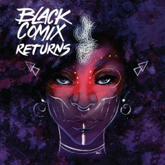 Black comix returns /  John Jennings, Damian Duffy. - John Jennings, Damian Duffy.
