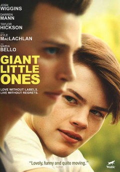 Giant little ones /  written and directed by Keith Behrman. - written and directed by Keith Behrman.
