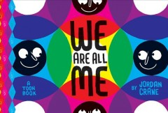 We are all me : a Toon Books / by Jordan Crane.