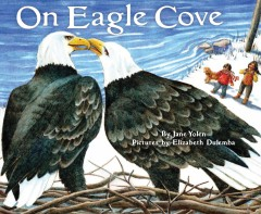 On eagle cove /  by Jane Yolen ; pictures by Elizabeth Dulemba. - by Jane Yolen ; pictures by Elizabeth Dulemba.