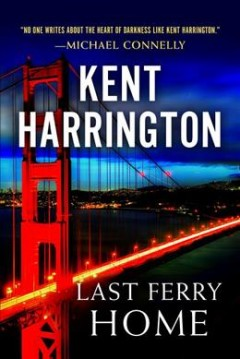 Last ferry home /  Kent Harrington. - Kent Harrington.