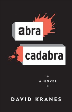 Abracadabra : a novel / by David Kranes. - by David Kranes.