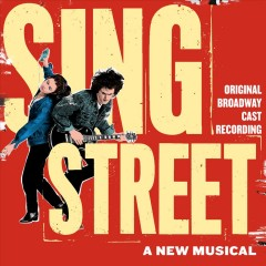 Sing Street Original Broadway Cast Recording.